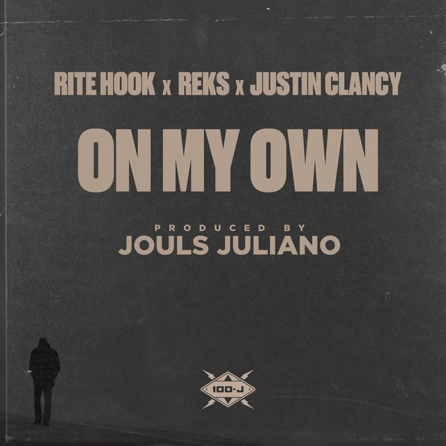 On My Own (feat. Reks, Rite Hook & Justin Clancy)