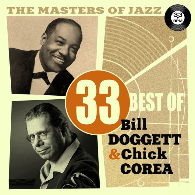 The Masters of Jazz: 33 Best of Bill Doggett & Chick Corea
