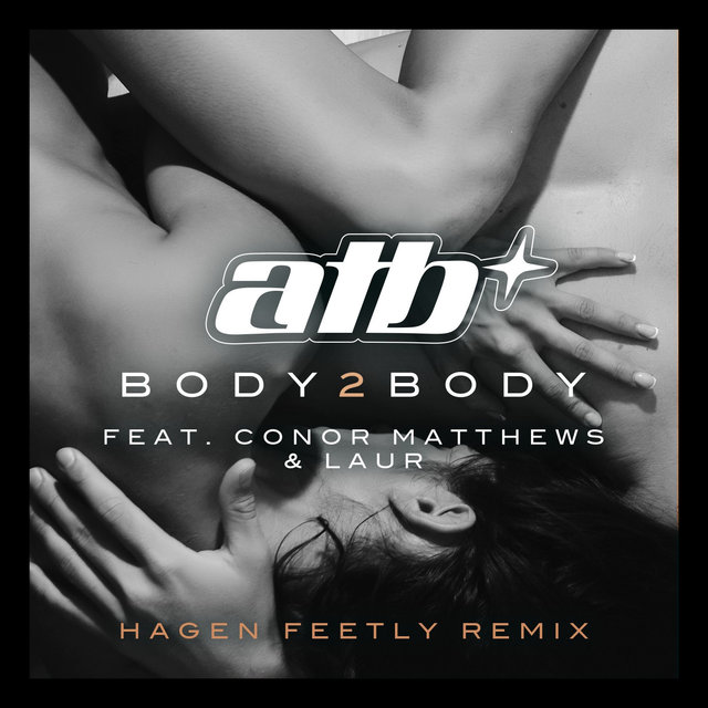BODY 2 BODY (feat. Conor Matthews & LAUR) [Hagen Feetly Remix]