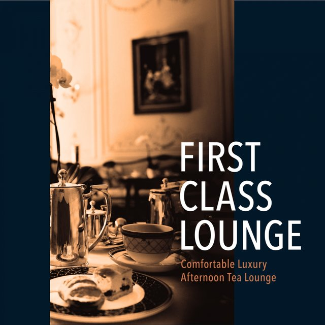 First Class Lounge ~Comfortable Premium Afternoon Tea Lounge~