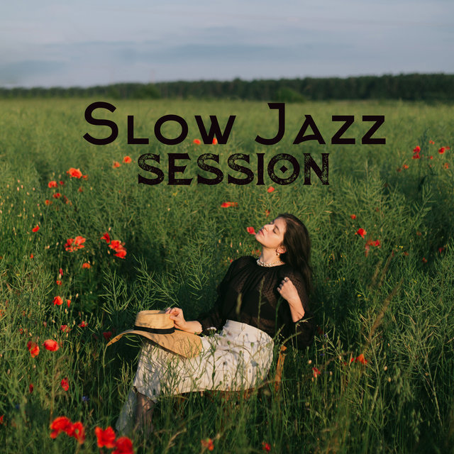 Slow Jazz Session (Relaxing Jazz Chilling)