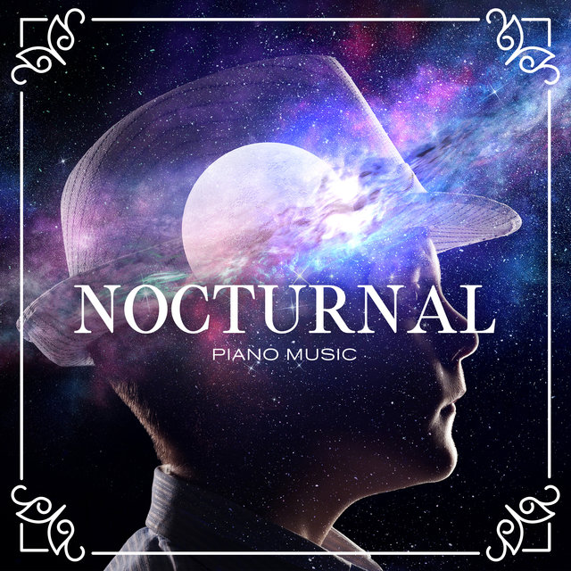 Nocturnal Piano Music - Most Beautiful Compositions Soothing The Soul