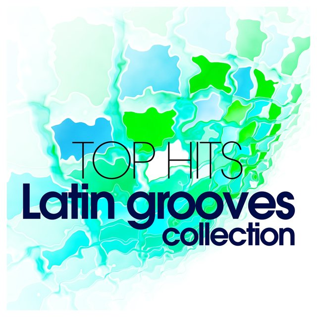 Top Hits Latin Grooves Collection