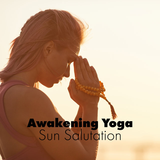 Awakening Yoga: Sun Salutation