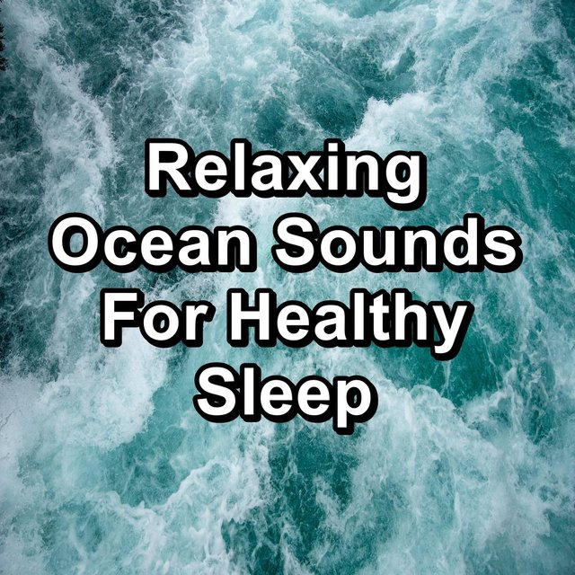 Relaxing Ocean Sounds For Healthy Sleep
