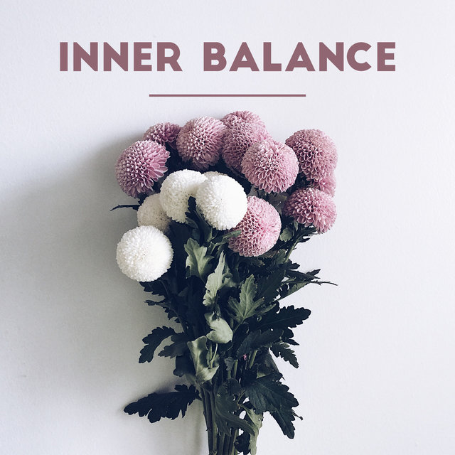 Inner Balance – Relax Yourself, Voyage to Oasis Full of Blissful Sounds, Deep Rest