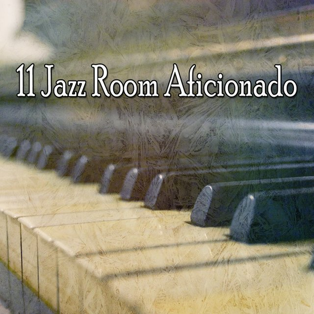11 Jazz Room Aficionado