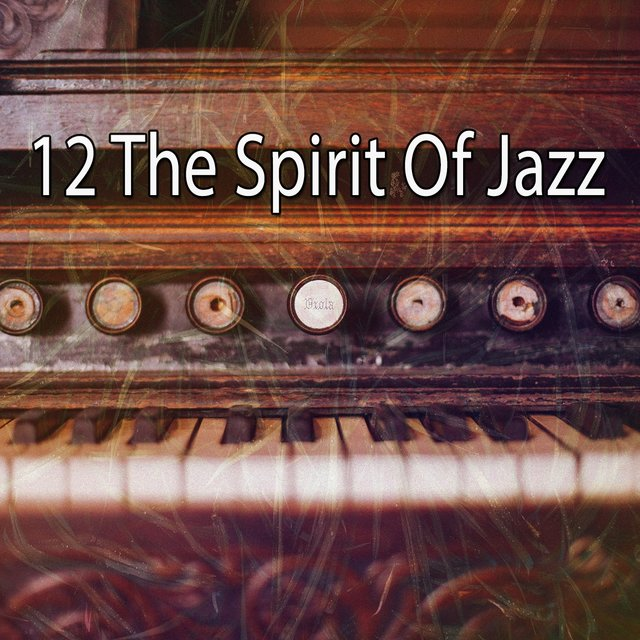 12 The Spirit of Jazz
