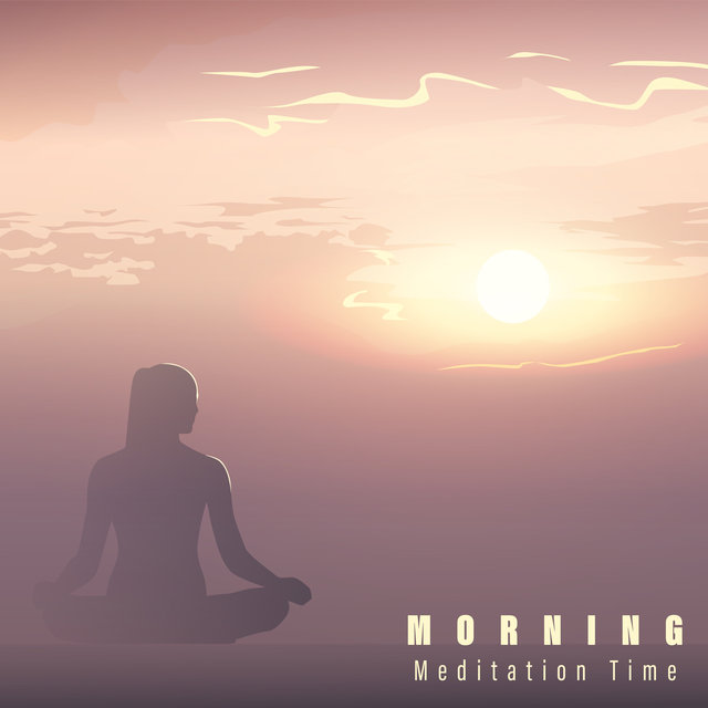 Morning Meditation Time – Ambient New Age Music for Spiritual Practises