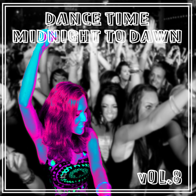 Dance Time Midnight To Dawn, Vol. 8