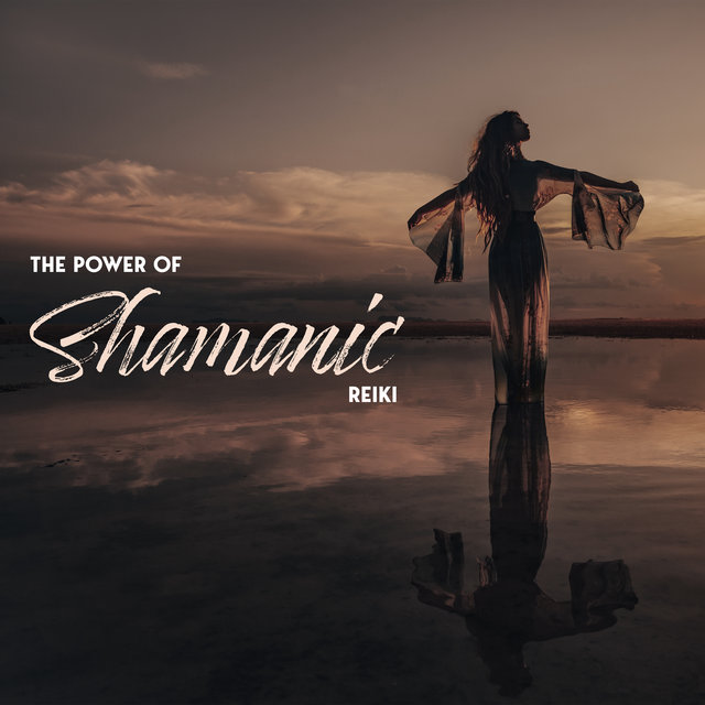The Power of Shamanic Reiki - Healing Ambient New Age Melodies Inspired by Native American Music