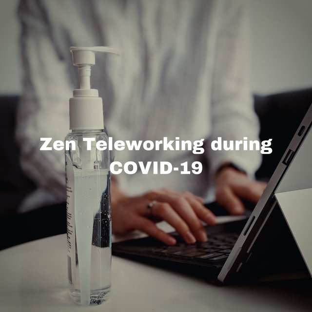 Zen Teleworking During Covid-19