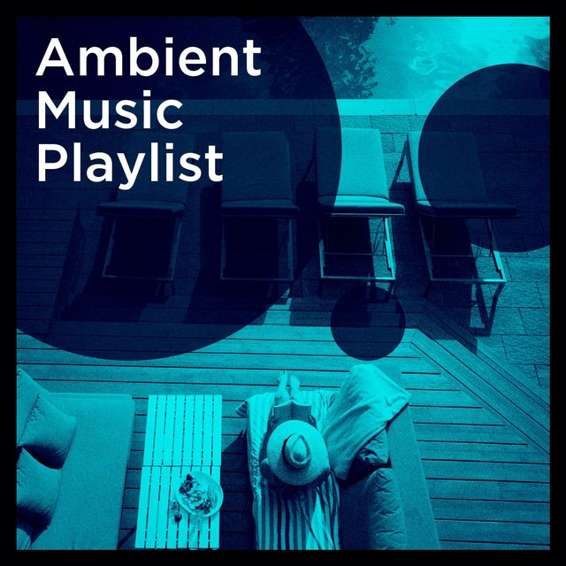 Ambient Music Playlist