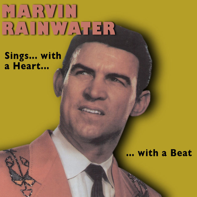 Marvin Rainwater Sings …with a Heart …with a Beat (Bonus Track Version)