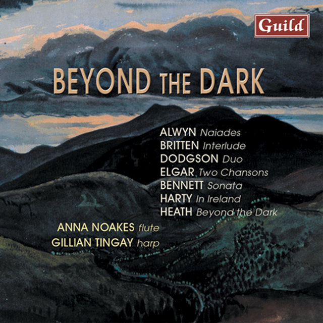 Alwyn: Naiades - Britten: Interlude - Dodgson: Duo - Elgar: Two Chansons - Bennett: Sonata - Harty: In Ireland - Heath: Beyond the Dark