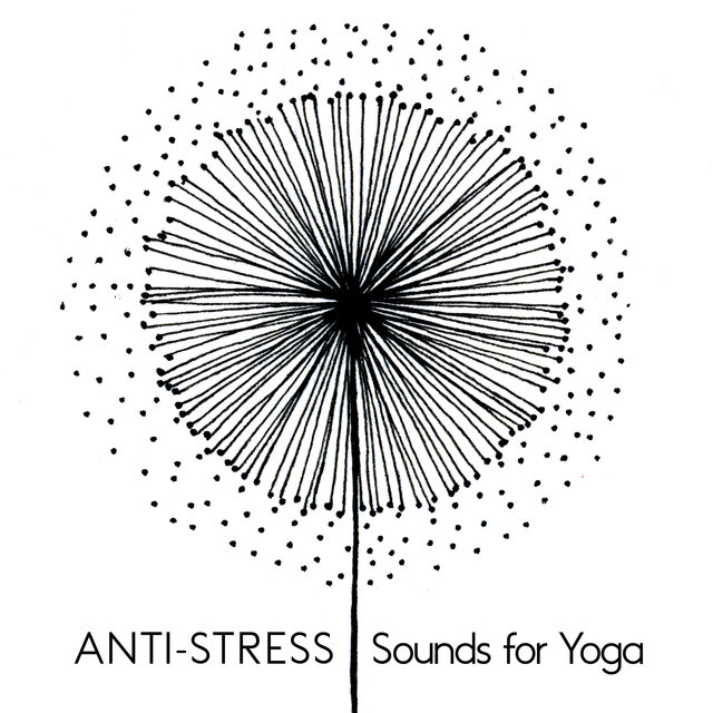Anti-Stress Sounds for Yoga - Do Intense Asana Training When You Are Nervous and Calm Your Mind with This New Age Spiritual Music Collection