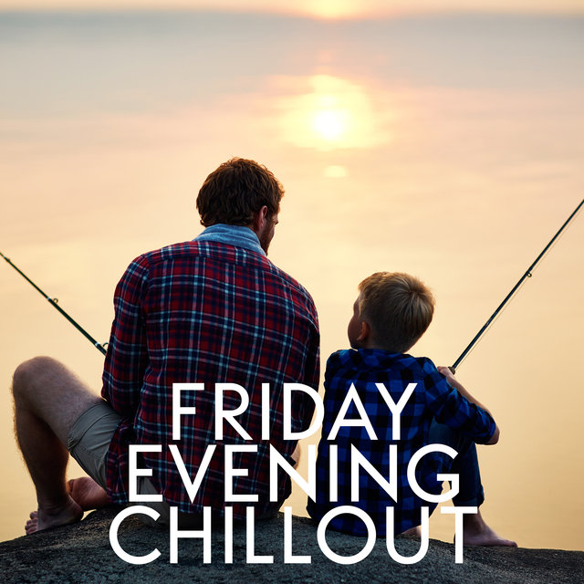 Friday Evening Chillout