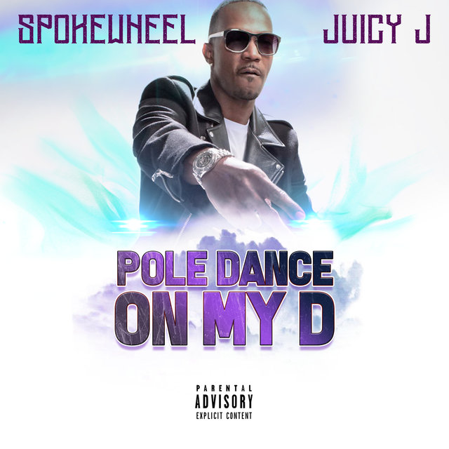 Pole Dance On My D (feat. Juicy J)