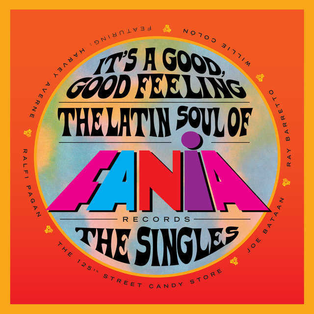Cover art for album It's a Good, Good Feeling: The Latin Soul of Fania Records (The Singles) by Various Artists