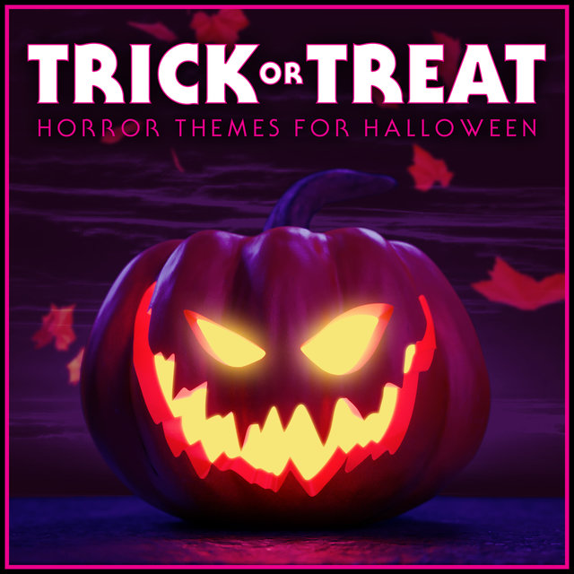 Trick or Treat - Horror Themes for Halloween 2018