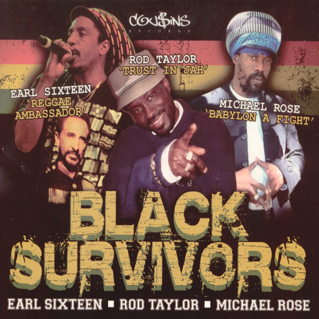 Black Survivor: Reggae Ambassador, Trust In Jah & Babylon A Fight