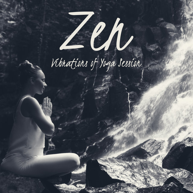 Zen Vibrations of Yoga Session: 2020 New Age Ambient Mix