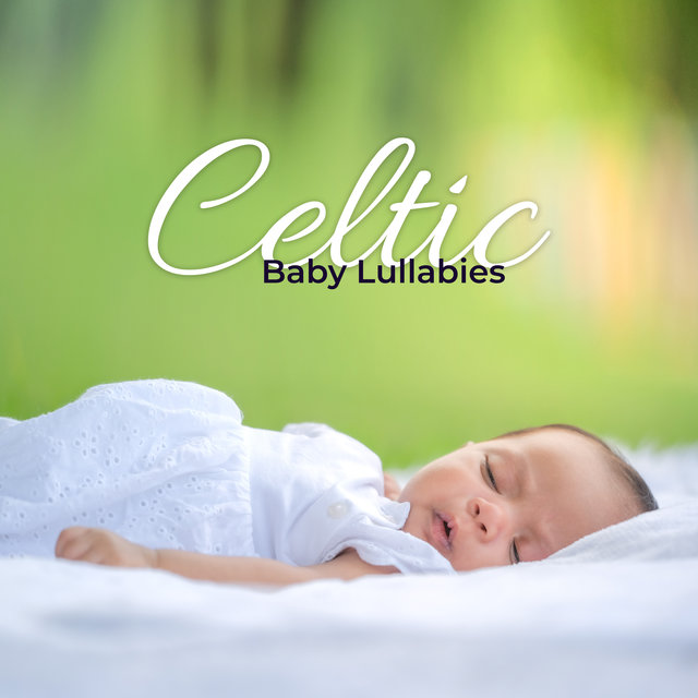 Celtic Baby Lullabies