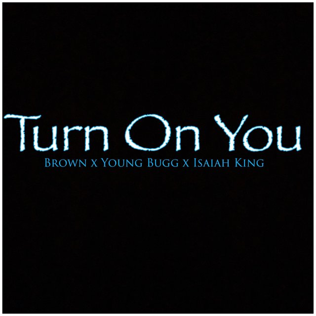 Turn on You (feat. YoungBugg & Isaiah King)