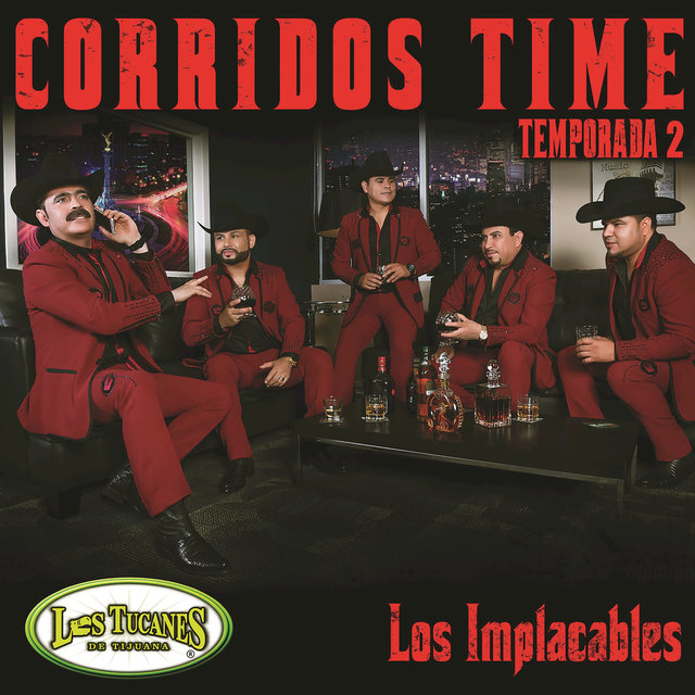 "Corridos Temporada 2 ""Los Implacables"""