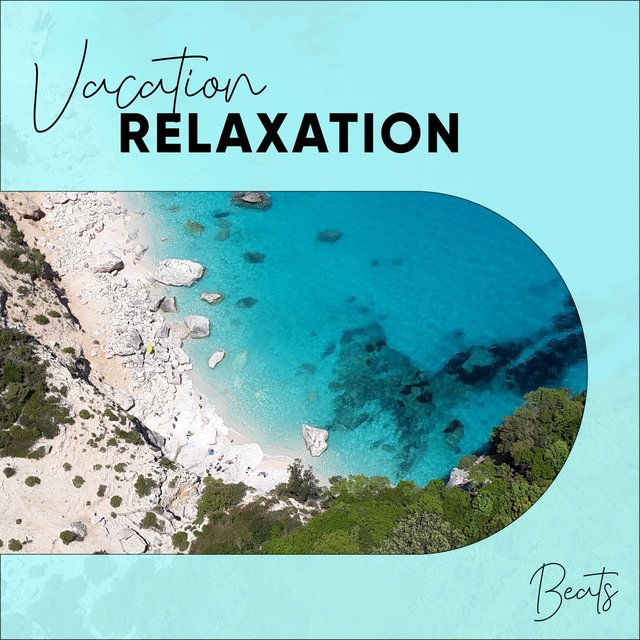 Vacation Relaxation Beats
