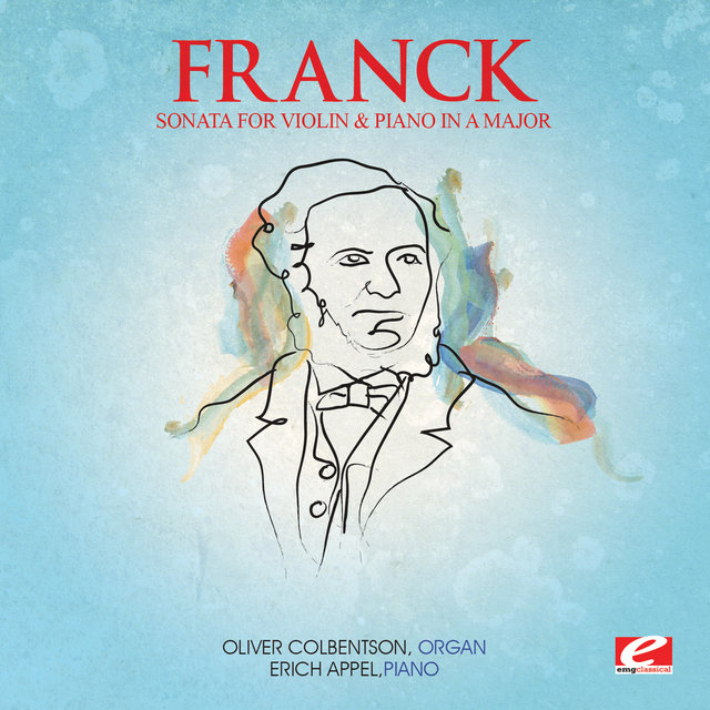 Franck: Sonata for Violin and Piano in A Major (Digitally Remastered)