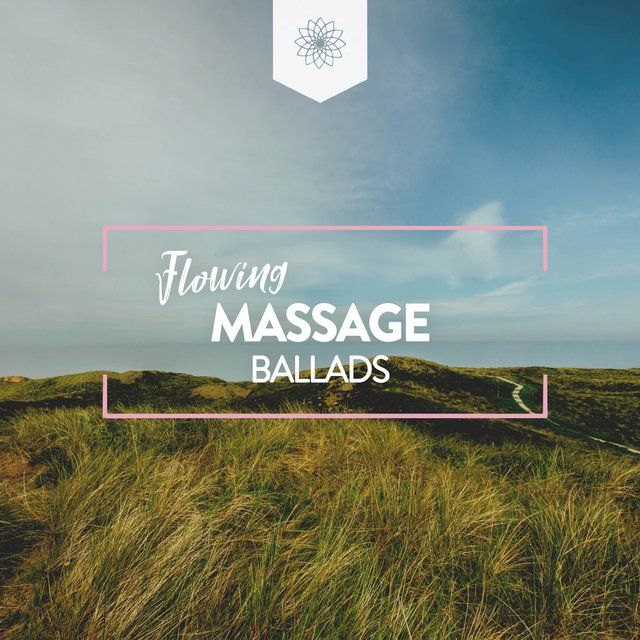 Flowing Massage Ballads