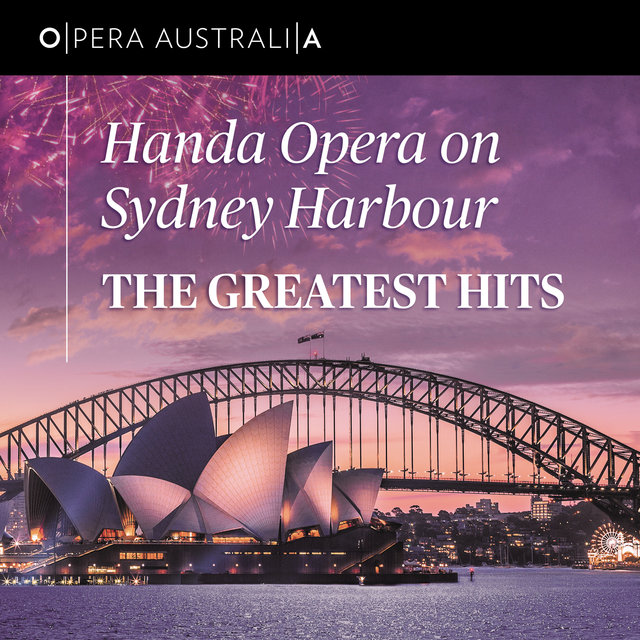 Handa Opera On Sydney Harbour: The Greatest Hits (Live)