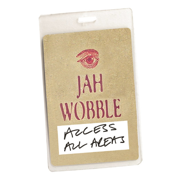Access All Areas - Jah Wobble (Audio Version)