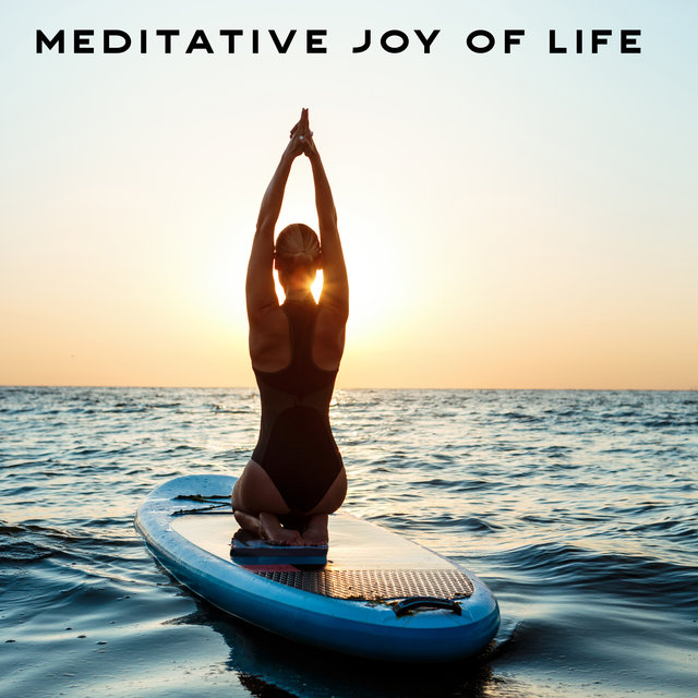 Meditative Joy of Life - Chakra Therapy, Inner Balance, Inner Harmony, Body Relaxation, Meditation Music Zone, Yoga Training