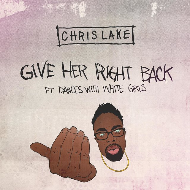 Give Her Right Back [ft. Dances With White Girls]