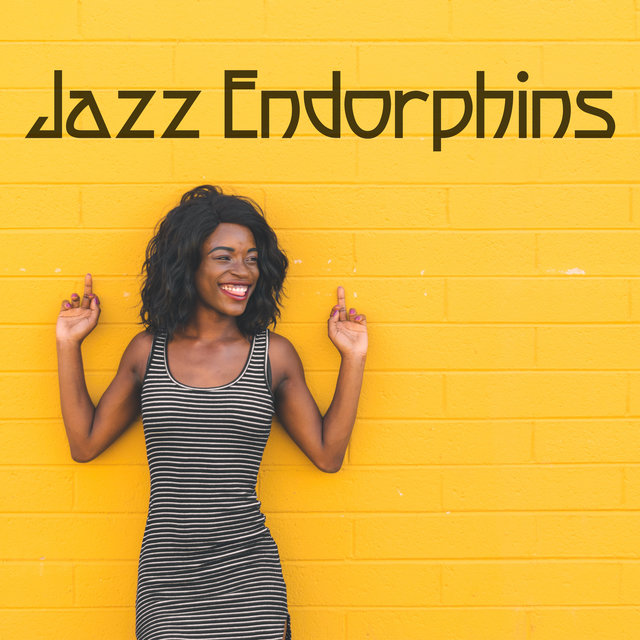 Jazz Endorphins - Positive and Light Instrumental Music That Will Let You Start a New Day with Energy