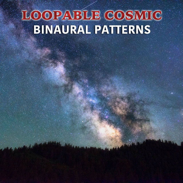 #5 Loopable Cosmic Binaural Patterns