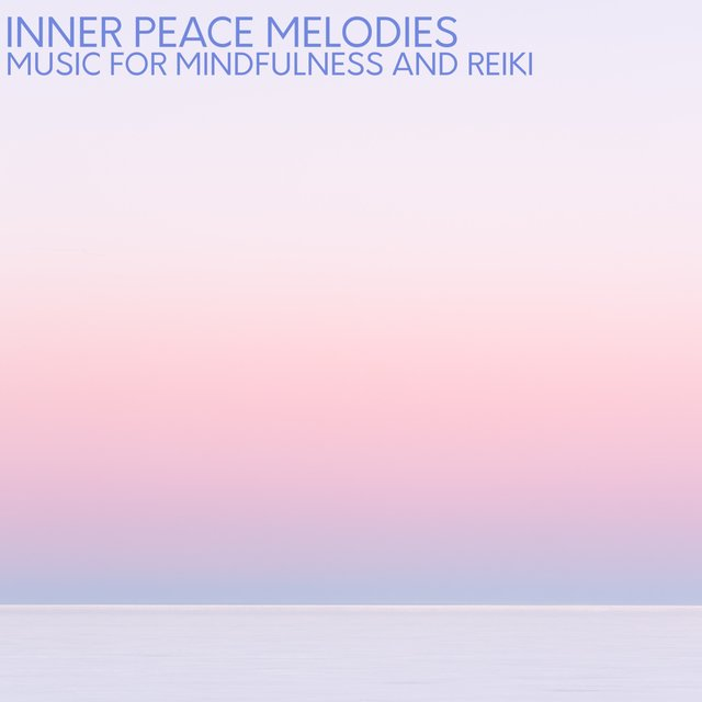 Inner Peace Melodies (Music for Mindfulness and Reiki)