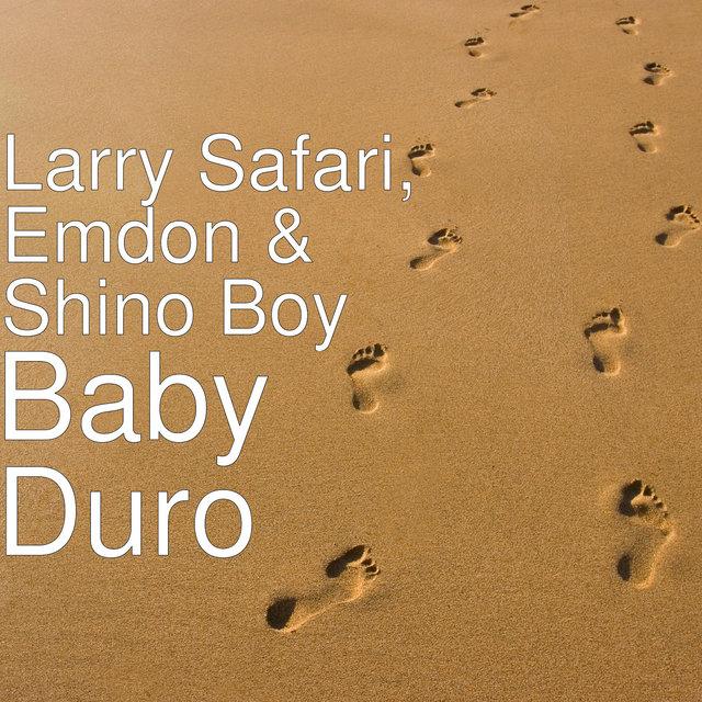 Cover art for album Baby Duro by Larry Safari, EMDON, Shino Boy