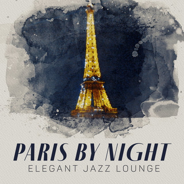Paris by Night: Elegant Jazz Lounge, Smooth & Waltz Collection, Night Cocktail Jazz