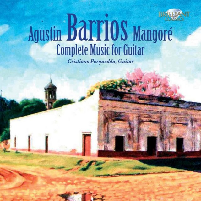Barrios: Complete Music for Guitar
