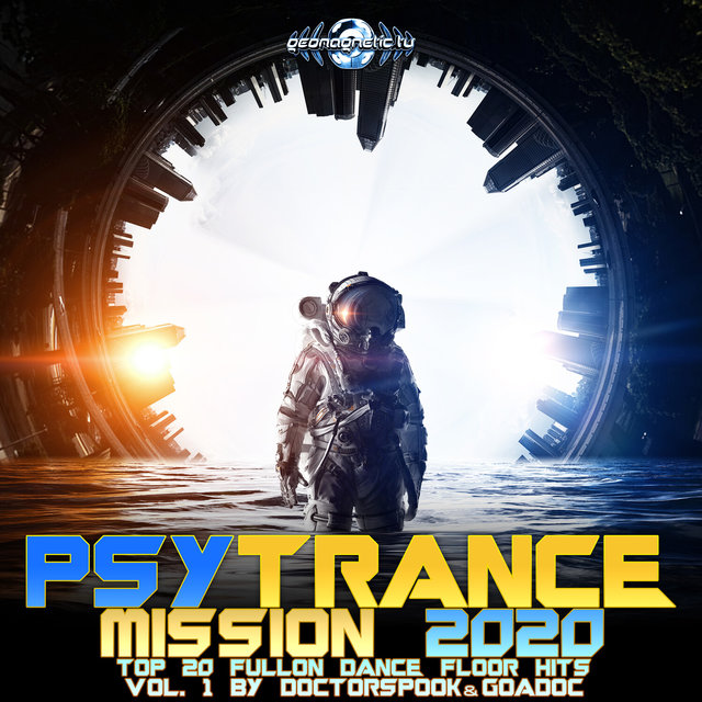 Psy Trance Mission 2020: Top 20 Fullon Dance Floor Hits, Vol. 1