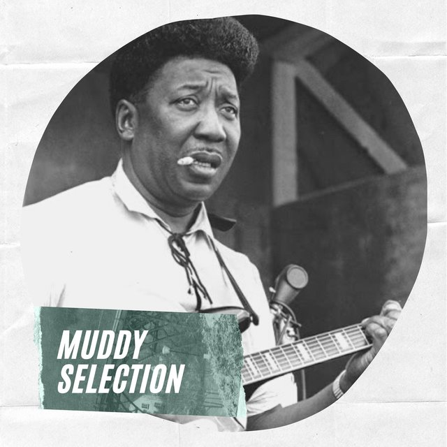 Muddy Selection