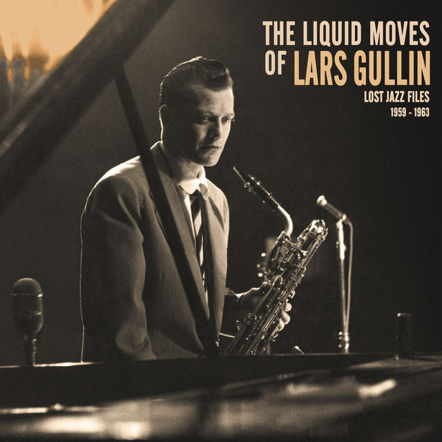 The Liquid Moves of Lars Gullin