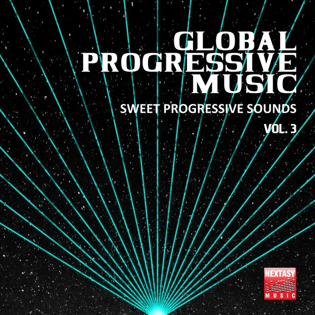 Global Progressive Music, Vol. 3 (Sweet Progressive Sounds)