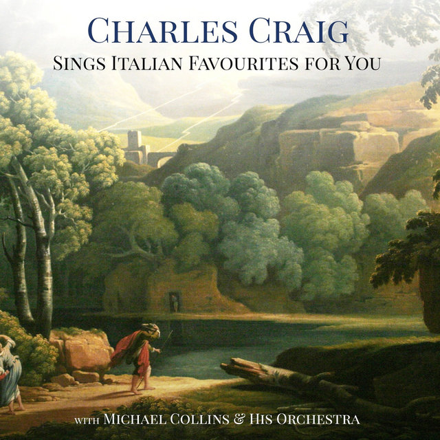 Charles Craig Sings Italian Favourites for You