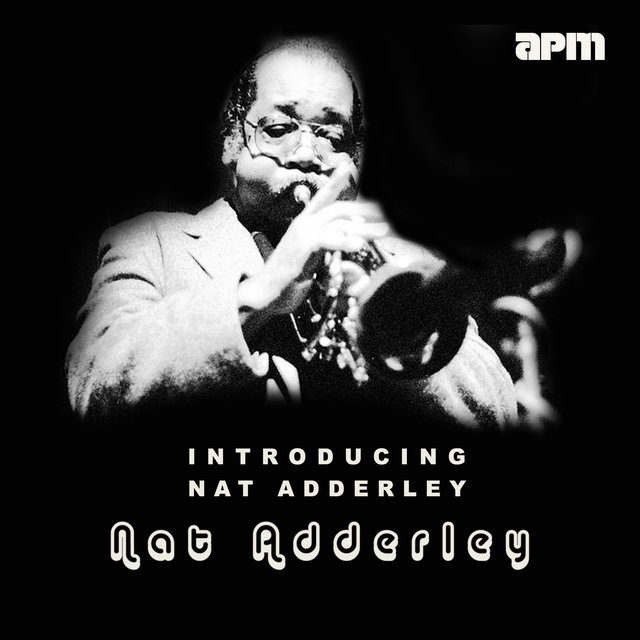Introducing Nat Adderley
