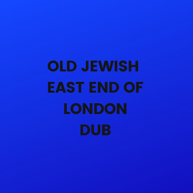 Old Jewish East End Of London Dub
