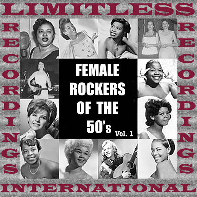 Female Rockers Of The 50's, Vol. 1 (HQ Remastered Version)